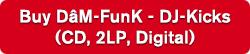 Buy DâM-FunK - DJ-Kicks (CD, 2LP, Digital)